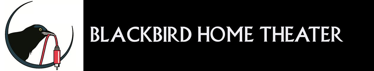 Blackbird Home Theater